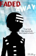 Faded Away [Death The Kid FanFiction] by LeProxy