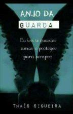 Anjo Da Guarda ( Em Revisão ) by Srta_Blaack