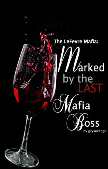 The LeFevre Mafia (3): Marked by the Last Mafia Boss