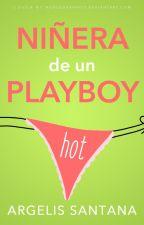 Niñera de un playboy [CORRIGIENDO]  by argelis0103