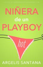 Niñera de un playboy [✔️] by argelis0103