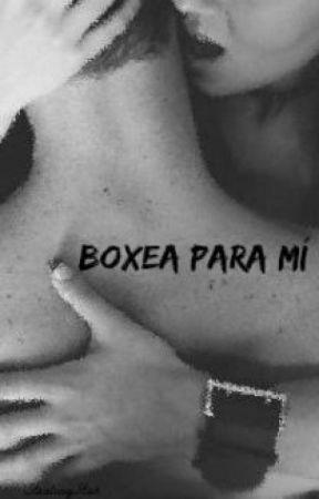 Boxea para mí [PAUSADA] by Stealing_PP