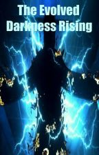 The Evolved: Darkness Rising (Roleplay Book 2) by Bookworm-_