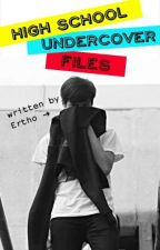 High School Undercover Files by erthou