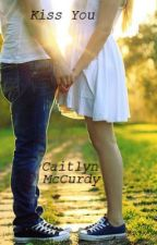 Kiss You by CaitlynMcCurdy