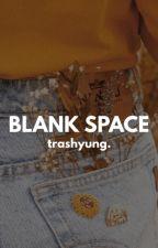 blank space ✎  kth & jjk. by trashyung