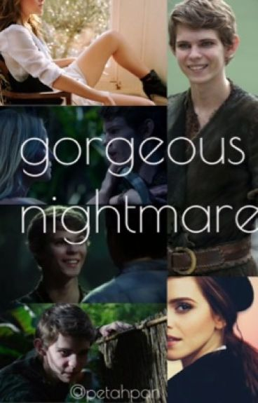 Gorgeous Nightmare || Peter Pan OUAT