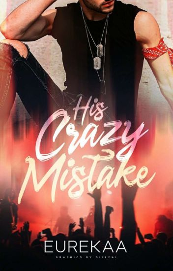 His Crazy Mistake (Finished)