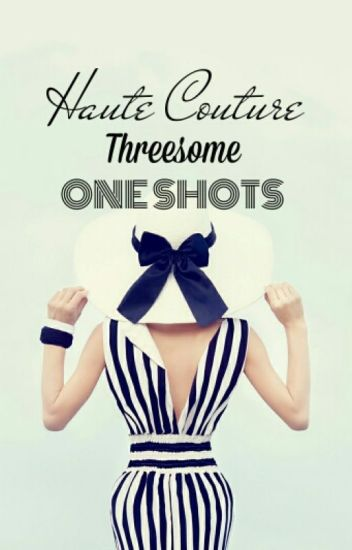 Threesome One-Shots