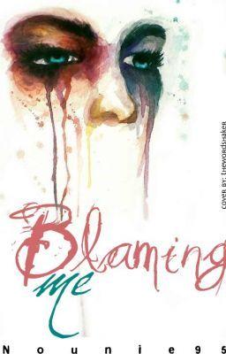 Blaming Me