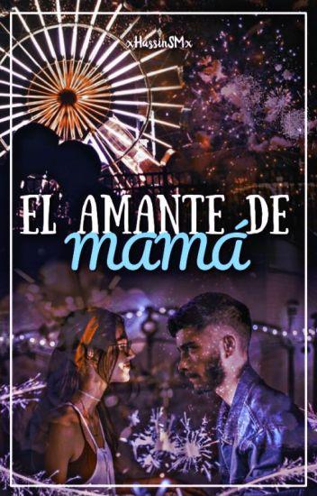 |Terminada| El Amante De Mi Mamá 《Zayn&Tu》