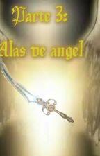 Alas de ángel (Parte tres de la saga) by cukibola