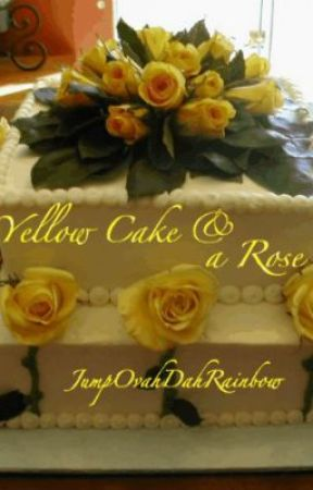 Yellow Cake and a Rose [boyxboy] by JumpOvahDahRainbow