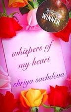 whispers of my heart by shriyasachdeva
