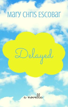 Delayed by marychris_e