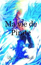 One Piece : Ma vie de Pirate by MaiaLabelle