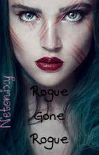 Rogue Gone Rogue (No Longer Updated) by Netonixy