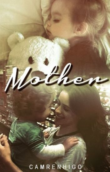 Mother (Camren g!p)