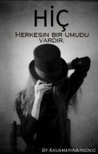 HİÇ by unicornyazanlar