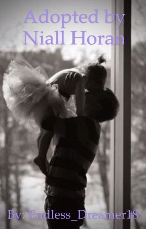 Adopted by Niall Horan by Endless_Dreamer18