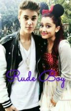 Rude Boy (Jariana Fanfiction) by Justin-Bieber03