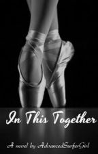In This Together by AdvancedSurferGirl