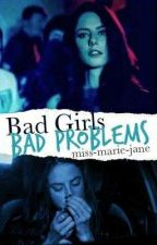 Bad Girls - Bad Problems by Miss-marie-jane