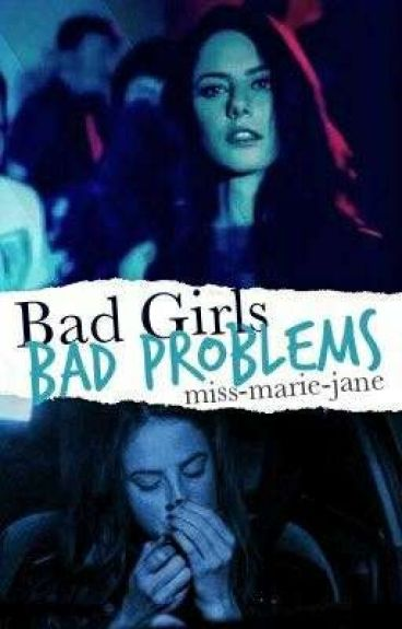 Bad Girls - Bad Problems