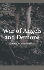 War of Angels and Demons by acheloisastraea