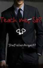 Teach me sir? (BxB) by TheFallenAngel97