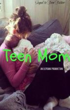 Teen Mom  by elcphcnt