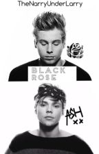 Black Rose (Lashton) by TheNarryUnderLarry