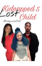 Kidnapped 5: Lost Child by BabyMsft10