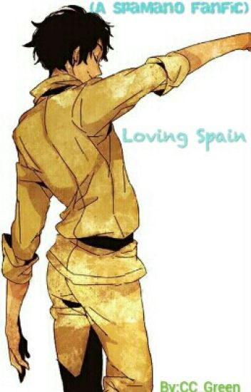 Loving Spain (A SpaMano Fanfic)