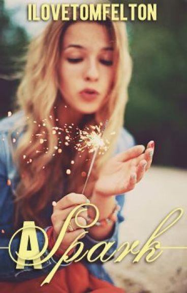 A Spark by Ilovetomfelton