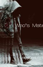 Who's Mate? (Werewolves) by king__fafa