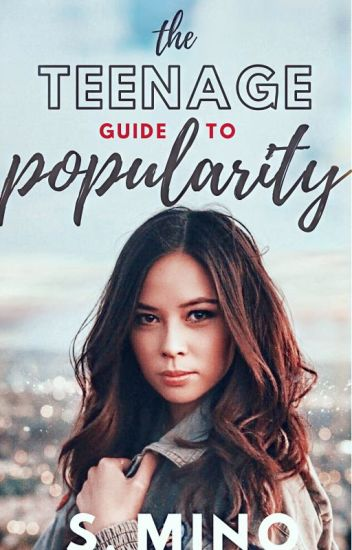 The Teenage Guide To Popularity [A Wattpad Featured Story]