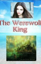 The Werewolf King - A Percy Jackson Fan-Fic by Artemis_Fallow