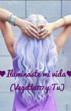 ♥Iluminaste mi vida♥ (Vegetta y Tu) by MontseBuu