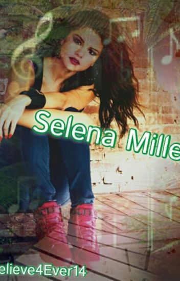Selena Miller: Camp Rock Fanfiction ♪COMPLETED & Wattys2016♪