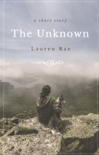 The Unknown by LaurenRae_