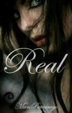 Real (Wattys 2017)  by Disaster_2