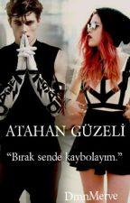 ATAHAN GÜZELİ by DmnMerve