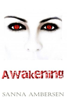 Awakening (new chapters added) by SannaAmbersen