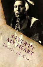 4Ever N MyHeart by TerrieMcClay