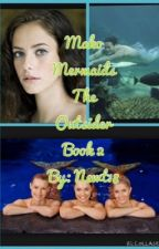 Mako Mermaids the Outsider Book 2 by Newt18