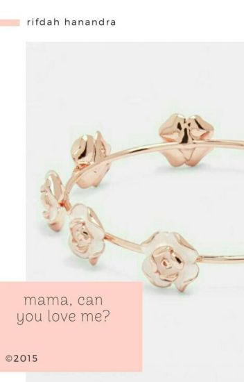 mama, can you love me? [lowercase]