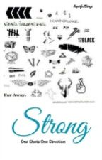 Strong [One Shots One Direction]  by theperfectthings