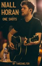 Niall Horan // One Shots by TakeShelter
