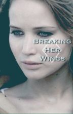 Breaking Her Wings by mockingslay